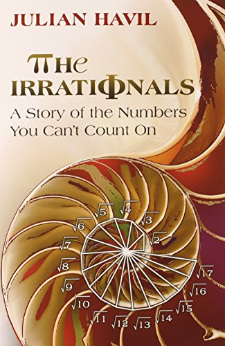 The Irrationals: A Story of the Numbers You Can8217;t Count On