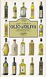 Olio d'oliva. Guida agli oli di tutto il mondo