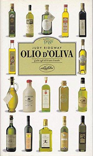Olio d'oliva. Guida agli oli di tutto