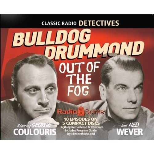 Bulldog Drummond Out of The Fog (Old Time Radio) (Classic Radio Detectives) by Original Radio Broadcasts (2014-03-10)