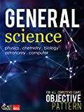 GENERAL SCIENCEObjectiveApplicable For All Competitive Exams1550+Sure Questions________________________________Contents________________________________Questions with Answers•PHYSICS•CHEMISTRY•BIOLOGY•ASTRONOMY•COMPUTER