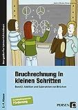 Bruchrechnung in kleinen Schritten 2: Addition und Subtraktion von Brüchen (5. bis 9. Klasse)