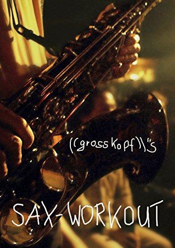 Sax-Workout: grosskopf's Sax-Workout