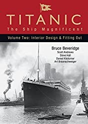 Titanic: The Ship Magnificent: Volume 2: Interior Design and Fitting Out: The Ship Magnificent: 2