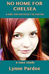 No Home for Chelsea: a girl too difficult to foster