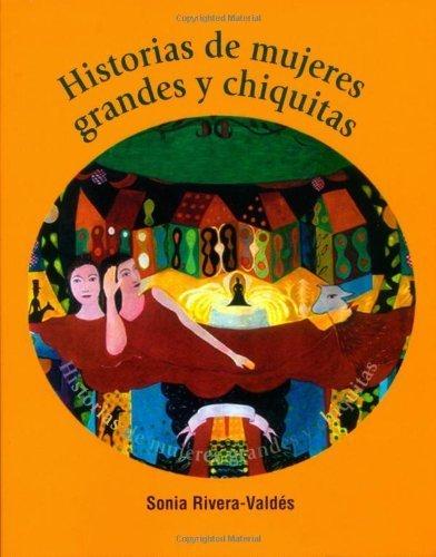historias-de-mujeres-grandes-y-chiquitas-spanish-edition-by-sonia-rivera-valdes-2003-10-01