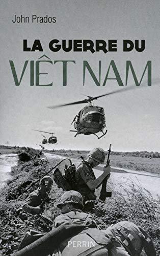 La guerre du Viêt Nam par John PRADOS