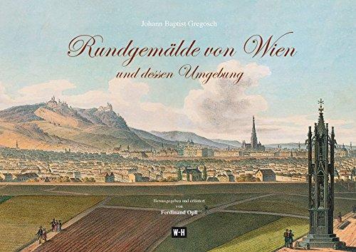 Rundgemälde von Wien und dessen Umgebung: Aufgenommen nächst der Spinnerin am Kreuz und nächst...