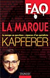 FAQ - La Marque - Réponses d'un spécialiste.