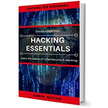Hacking: Hacking Essentials, Learn the basics of Cyber Security and Hacking (CyberSecurity and Hacking Book 1)