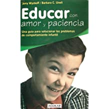 Educar Con Amor y Paciencia / Rearing Your Child with Love and Patience