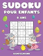 Sudoku Pour Enfants 8 Ans: 200 Sudoku pour Enfants de 8 Ans - Instructions et Solutions Comprises - Édition de Pâques
