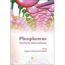 Phosphorene: Physical Properties, Synthesis, and Fabrication