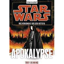 Star Wars™ Das Verhängnis der Jedi-Ritter 9: Apokalypse
