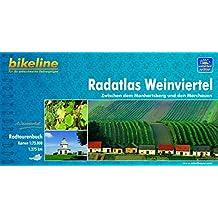 Bikeline: Radatlas Weinviertel: Zwischen dem Manhartsberg und den Marchauen. Ein original bikeline-Radtourenbuch,  1:75 000, wetterfest/reißfest