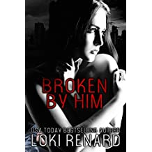 Broken by Him: A Dark Sci-Fi Romance