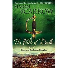 The Fields of Death (Wellington and Napoleon 4) (Revolution 4) by Simon Scarrow (2010-06-24)