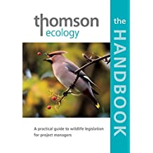 The Thomson Ecology Handbook: A practical guide to wildlife legislation for project managers