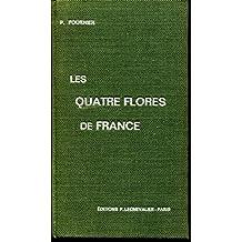 P. Fournier,... Les Quatre flores de la France : Corse comprise... Nouveau tirage avec compléments, corrections et tables