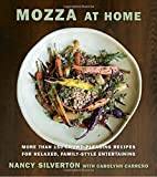 Mozza at Home: More than 150 Crowd-Pleasing Recipes for Relaxed, Family-Style Entertaining by Nancy Silverton (2016-10-25)