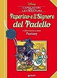 Paperino e il Signore del Padello: e altre storie a tema Fantasy (Letteratura a fumetti Vol. 11)