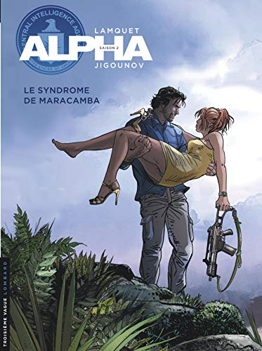 Alpha - tome 13 - Le Syndrome de Maracamba par Jigounov Iouri