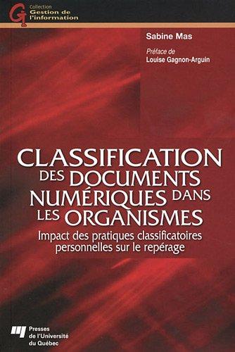 Classification des documents numriques dans les organismes : Impact des pratiques classificatoires personnelles sur le reprage