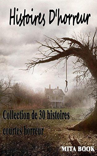 Couverture du livre Histoires D'horreur: Collection de 30 histoires courtes horreur ( Couvrir la couverture avant de lire)