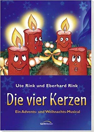 Die vier Kerzen (Arbeitsheft): Ein Advents- und Weihnachtsmusical (Die Gestaltung Mit Licht)