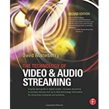 The Technology of Video and Audio Streaming by David Austerberry (2004-10-15)