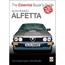 Alfa Romeo Alfetta: All Saloon/Sedan Models 1972 to 1984 & C (Essential Buyer's Guide)