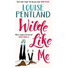 Wilde Like Me: The enchanting and uplifting debut novel by Louise Pentland (English Edition)