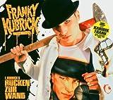Songtexte von Franky Kubrick - Rücken zur Wand