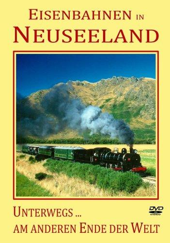 Eisenbahnen in Neuseeland: Unterwegs am anderen Ende der Welt. 8 faszinierende Eisenbahnen in Neuseeland