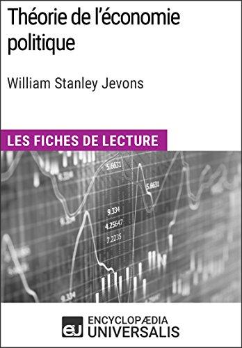 Théorie de l'économie politique de William Stanley Jevons: Les Fiches de lecture d'Universalis