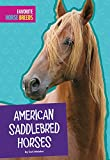 Best American Science y naturalezas - American Saddlebred Horses (Favorite Horse Breeds) Review