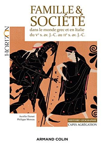 Famille et Societe Dans le Monde Grec et en Italie du Ve Siecle Av. J.-C. au Iie Siecle Av. J.-C. par Damet Aurelie
