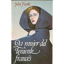 LA MUJER DEL TENIENTE FRANCES Traducción Ana Mª de la Fuente. 1ª Edición - Club. Buen estado