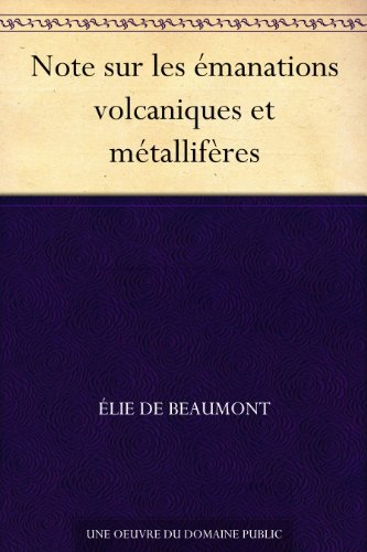 Note sur les émanations volcaniques et métallifères par Élie de Beaumont