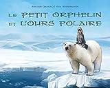 Le Le Petit Orphelin Et L'ours Polaire