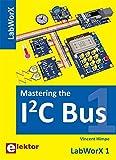 Mastering the I2C Bus: LabWorX 1