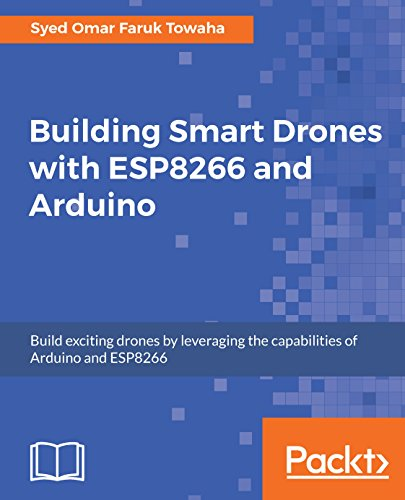 Building Smart Drones with ESP8266 and Arduino: Build