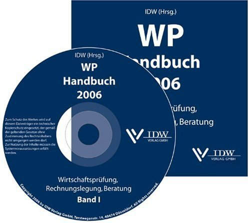 WP Handbuch 2006 Bd. 1. ( Wirtschaftsprüferhandbuch). CD-ROM: Handbuch für Rechnungslegung, Prüfung und Beratung