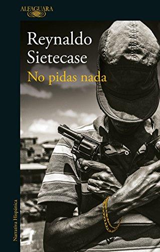 No pidas nada por Reynaldo Sietecase