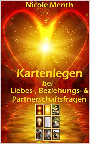 Kartenlegen bei Liebes-, Beziehungs- & Partnerschaftsfragen: Herzensmann, Traumpartner, Seelenliebe, Karma