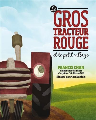 Le gros tracteur rouge et le petit village