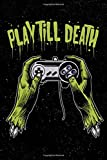 Play Till Death: Zombie Gamer Staff Blank Sheet Music Book For Men, Women, Teen and Kids