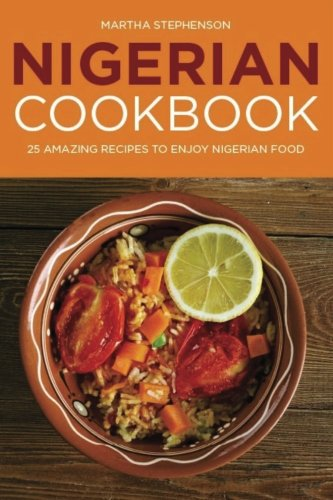 Nigerian Cookbook: 25 Amazing Recipes to Enjoy Nigerian Food - Bild 1