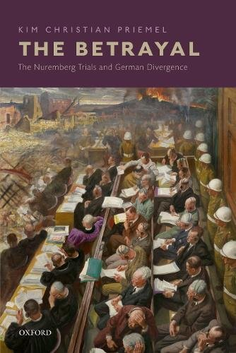 The Betrayal: The Nuremberg Trials and German Divergence