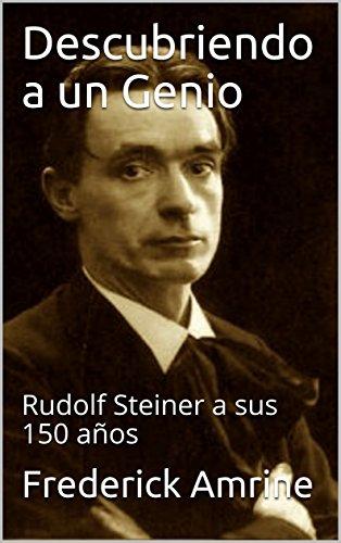 Descargar Libro Descubriendo a un Genio: Rudolf Steiner a sus 150 años de Frederick Amrine